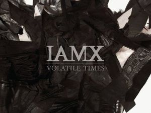 "IAMX ""Volatile Times"": explosive, fresh and wise"